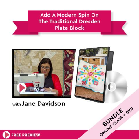 Add a modern spin on the traditional Dresden Plate block! + DVD