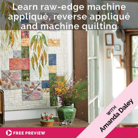 Learn raw-edge machine appliqué, reverse appliqué and machine quilting