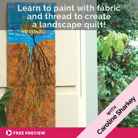 Learn to paint with fabric and thread to create a landscape quilt!