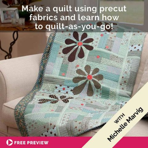 Make a quilt using precut fabrics and learn how to quilt-as-you-go!